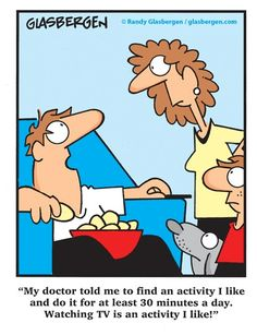 SparkPeople Funnies, CartoonsMy doctor told me to find an activity I like and do it for at least 30 minutes a day. Watching TV is an activity I like! Medical Humor, Nurse Humor, Job Humor, Rn Nurse, Ecards Humor, Fitness Jokes, Today Cartoon, Weight Loss Humor, Diet Plans To Lose Weight Fast