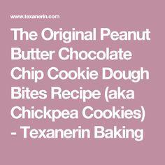 The Original Peanut Butter Chocolate Chip Cookie Dough Bites Recipe (aka Chickpea Cookies) - Texanerin Baking