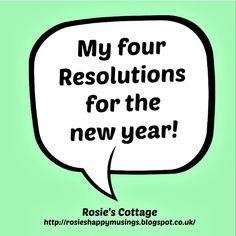 Rosie's Cottage: Rosie's New Year Resolutions...
