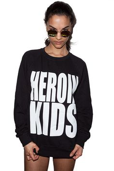 Dope & Heroin Chic Clothing - Tees, Tanks, Sweaters and more.  - Heroin Kids Online Store