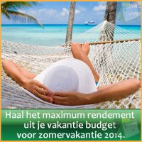 Haal het maximum rendement uit je vakantie budget.