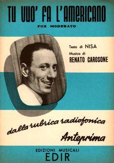 "Renato Carosone (music) and Nisa (Nicola Salerno, lyrics)'s ""Tu vuò fà l'americano"" [You Want to Behave Like an American]. Published on 'Pathé' 78rpm single in 1956."