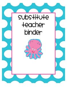 Here is a resource to help you create a substitute teacher binder for when you are out. There are sections to include in your binder as well as a f...