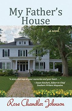 My Father's House: a novel by Rose Chandler Johnson…