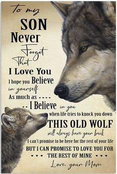 Wolf canvas poster to my daughter never forget that i love you i believe in you enjoy the ride you'll always be my baby girl love dad Love Mom Quotes, Son Quotes From Mom, Daughter Love Quotes, My Children Quotes, I Love My Son, Mother Quotes, Quotes For Kids, To My Daughter, Grandson Quotes