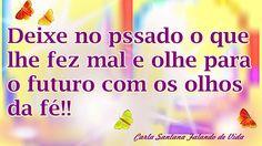 FALANDO DE VIDA!!: Tenha fé no seu futuro!!