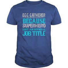 Egg Gatherer T-Shirts, Hoodies. GET IT ==► https://www.sunfrog.com/Jobs/Egg-Gatherer-Shirt-Royal-Blue-Guys.html?id=41382