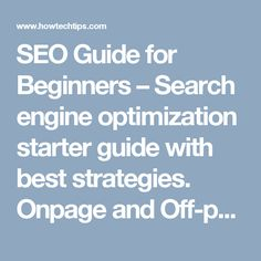 SEO Guide for Beginners – Search engine optimization starter guide with best strategies. Onpage and Off-page SEO guide for Google, Yahoo and Bing.
