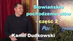 Słowiańskie pochodzenie słów, część 2 – Kamil Dudkowski