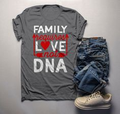 648e163e Men's Family T Shirt Requires Love Not DNA Blended Family Shirts Adoption  Tee