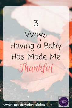 3 Ways Having a Baby Has Made Me Thankful