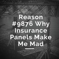 Reason #9876 Why Insurance Panels Make Me Mad — Private Practice Experts Kelly & Miranda