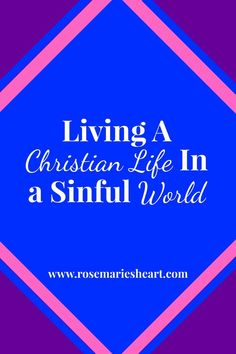 Living A Christian Life In A Sinful World Christian Living, Christian Life, Online Bible Study, Study Board, Power Of Prayer, Things To Think About, Prayers, Faith, Teaching