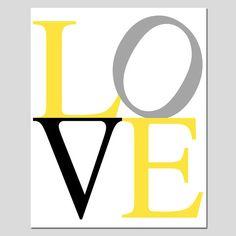 LOVE - 11x14 Modern Typography Print - Nursery Art - Kids Wall Art - Choose Your Colors - Shown in Gray, Lemon Yellow, Black, White
