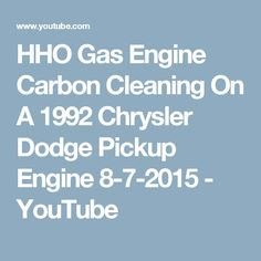 HHO Gas Engine Carbon Cleaning On A 1992 Chrysler Dodge Pickup Engine 8-7-2015 - YouTube