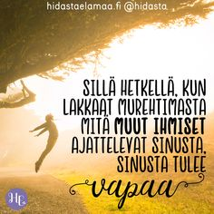 Tämä on niin totta – vai mitä? Affirmation Cards, Enjoy Your Life, Wise Words, Affirmations, Qoutes, Poems, Thoughts, Photo And Video, Sayings
