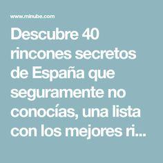 Descubre 40 rincones secretos de España que seguramente no conocías, una lista con los mejores rincones recomendados por millones de viajeros reales de todo el mundo.