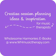 Creative sessions planning ideas & inspiration for music therapists. Jump start your creativity!!