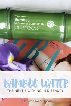 Bamboo water has taken the Korean skincare world by storm thanks to its incredible hydrating and multi-tasking properties