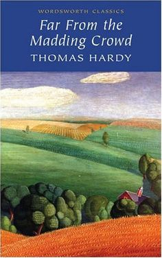 Far from the Madding Crowd by Thomas Hardy.