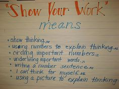 "Math - ""show your work means..."" anchor chart"