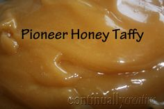 Pioneer Honey candy like my grandma used to make... great activity for kids to remember the pioneers as they Pull the taffy. Yum!