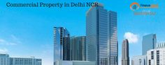 Findaksh.com provides you the opportunity to invest your money to Commercial Properly in Delhi NCR.