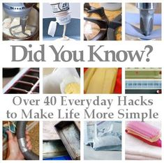 DIY Home Sweet Home: Did You Know - Over 40 Everyday Hacks