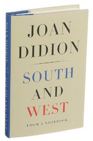 The South (and the West) through Joan Didion's Eyes - NYTimes.com