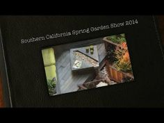 Video: Photo montage from the Southern California Spring Garden Show 2014