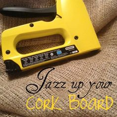 DIY Cork Board ~ Tutorial to Jazz up your Cork Board