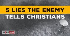 5 Lies the Enemy Tells Christians
