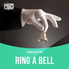 """Ring a bell"" is something that sounds familiar to you. Example: The name of the restaurant rings a bell but I'm not sure if I've actually been there. #idiom #idioms #slang #saying #sayings #phrase #phrases #expression #expressions #english #englishlanguage #learnenglish #studyenglish #language #vocabulary #efl #esl #tesl #tefl #toefl #ielts #toeic #bell"