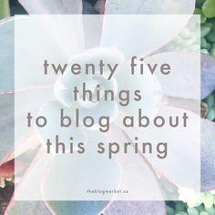 25 Spring Blog Post Ideas - The Blog Market