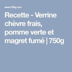 Recette - Verrine chèvre frais, pomme verte et magret fumé   750g