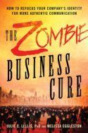 The Zombie Business Cure: How to Refocus your Company& Identity for More Authentic Communication: Julie Lellis, Melissa Eggleston: 9781632650801 New Employee Orientation, Learning Organization, Leadership Lessons, How To Be Likeable, Book Summaries, Sales And Marketing, Free Books, Books Online, Audio Books