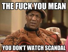 Your reaction when someone says they don't watch Scandal | Signs You're A Scandal Gladiator