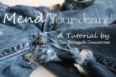 Mend Your Jeans Tutorial for Ben. Oooooh, so this is how I should have done it. Before there were giant holes.