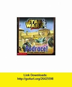 Podrace! Star Wars Junior (9780439101585) Lara Bergen , ISBN-10: 0439101581  , ISBN-13: 978-0439101585 ,  , tutorials , pdf , ebook , torrent , downloads , rapidshare , filesonic , hotfile , megaupload , fileserve