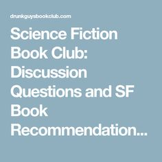 Science Fiction Book Club: Discussion Questions and SF Book Recommendations – The Drunk Guys Book Club Podcast Book Club Books, Good Books, Science Fiction Book Club, Book Club Questions, Political Books, Ya Novels, Award Winning Books, Sci Fi Books, Thrillers