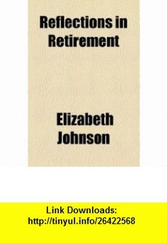 10 best download ebooks images on pinterest pdf before i die and reflections in retirement 9781154539356 elizabeth johnson isbn 10 1154539350 isbn elizabeth johnsonretirementtutorialspdfbookslivrosbook libri fandeluxe Choice Image