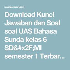 Download Kunci Jawaban dan Soal soal UAS Bahasa Sunda kelas 6 SD/MI semester 1 Terbaru dan Terlengkap - UlanganHarian.Com
