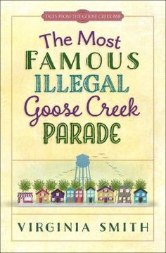 The most famous illegal Goose Creek parade / Virginia Smith.