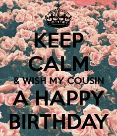 The beautiful Happy Birthday Cousin Wishes,images and quotes. cousins are our best friends and closest siblings. make their birthday unforgettable. Happy Birthday Beautiful Cousin, Happy Birthday Cousin, Late Birthday, Happy Birthday Quotes, Happy Birthday Images, Happy Birthday Greetings, Birthday Blessings, Keep Calm Quotes, Cousins