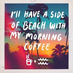 I'll take a side of beach please Photography Beach, I Need Vitamin Sea, Beach Please, I Love The Beach, Beautiful Beach, All I Ever Wanted, Beach Signs, Coffee Love, Black Coffee
