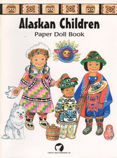 Alaskan Children by Artic Circle Enterprise. The art is by Yoko Green and the year of publication 2001. Paper Doll House, Paper Dolls Book, Vintage Paper Dolls, Paper Toys, Folk Costume, Soft Dolls, Doll Face, Paper Cutting, Cowboys