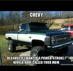 gearhead meme truck meme yo momma joke - Chevy, because if I wanted a power stroke I would have called your mom!