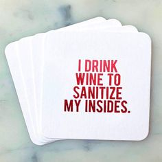 Funny Coasters, Beer Coasters, Gifts For Wine Lovers, Wine Gifts, Wine Puns, Wine Jokes, Wine Funnies, Wine Glass Sayings, Funny Wine Sayings