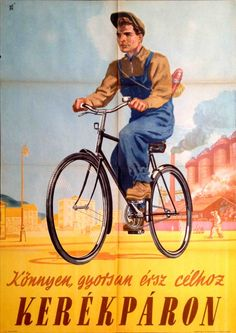 Socialistisch Realisme in Budapest Old Posters, Illustrations And Posters, Vintage Advertisements, Vintage Ads, Budapest, Avant Garde Artists, Socialist Realism, Cycling Art, Retro Art