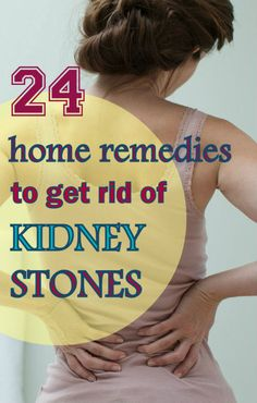 Best Natural Ways to Dissolve & Pass Kidney Stones Fast. Get Relief from Pain.